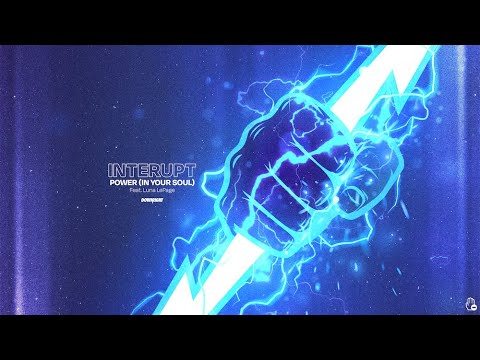 Interupt - Power (In Your Soul) feat. Luna LePage (Official Lyric Video)