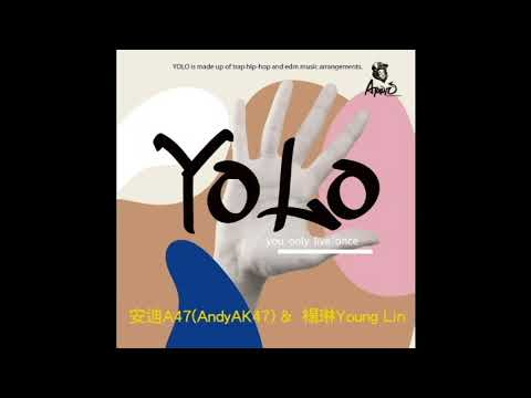 YOLO 安迪A47Andy A47 Feat Under Lover 楊琳
