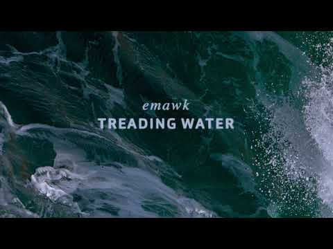 emawk - TREADING WATER (official audio)